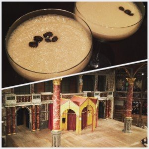 Espresso martinis and The Globe Theatre